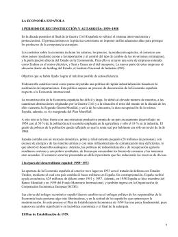 LA ECONOMÍA ESPAÑOLA 1 PERIODO DE RECONSTRUCCIÓN Y AUTARQUÍA: 1939−1958