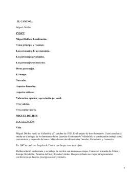 EL CAMINO... Miguel Delibes: Localización. Tema principal y resumen. Los personajes: El protagonista.