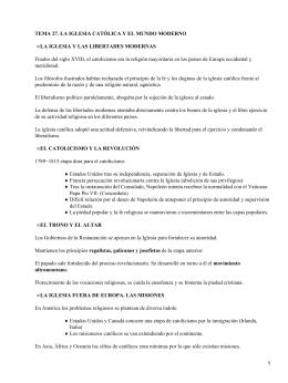 TEMA 27. LA IGLESIA CATÓLICA Y EL MUNDO MODERNO •