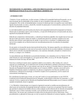 NECESIDAD DE UNA REFORMA: ASPECTOS PROCESALES DE LAS NUEVAS LEYES... PROPIEDAD INTELECTUAL EN LA REPÚBLICA DOMINICANA