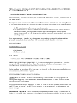 TEMA 1: RASGOS GENERALES DE UN SISTEMA FINANCIERO. FLUJOS FINANCIEROS... LA ECONOMÍA ESPAÑOLA. Introducción: Economía Financiera versus Economía Real: •