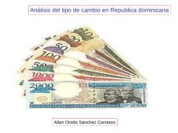 Análisis del tipo de cambio de la República Dominicana