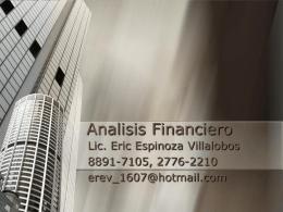 Analisis Financiero Lic. Eric Espinoza Villalobos 8891-7105, 2776-2210