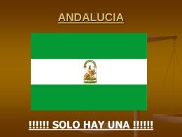ANDALUCIA !!!!!! SOLO HAY UNA !!!!!!