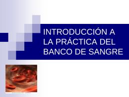 INTRODUCCIÓN A LA PRÁCTICA DEL BANCO DE SANGRE