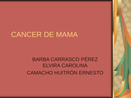 CANCER DE MAMA BARBA CARRASCO PÉREZ ELVIRA CAROLINA CAMACHO HUITRÓN ERNESTO