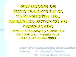 MONODOSIS DE METOTREXATE EN EL TRATAMIENTO DEL EMBARAZO ECTOPICO NO