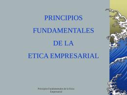 PRINCIPIOS FUNDAMENTALES DE LA ETICA EMPRESARIAL
