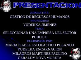 GESTION DE RECURSOS HUMANOS YUDERKA JIMENEZ SELECCIONAR UNA EMPRESA DEL SECTOR PUBLICO