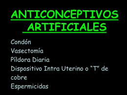 ANTICONCEPTIVOS ARTIFICIALES Condón Vasectomía