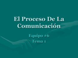 El Proceso De La Comunicación Equipo #6 Tema 1