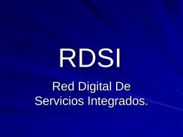 Red Digital de Servicios Integrados RDSI (Red Digital de Servicios Integrados)