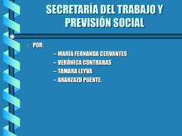 SECRETARÍA DEL TRABAJO Y PREVISIÓN SOCIAL POR: – MARÍA FERNANDA CERVANTES