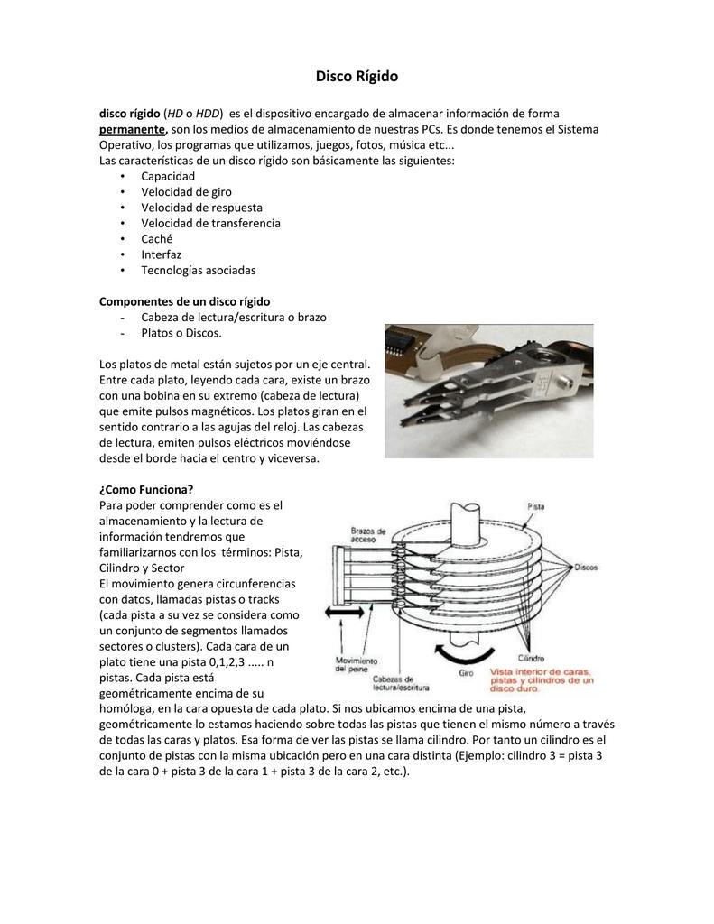 Disco Rígido disco rígido (HD o HDD) es el dispositivo encargado