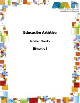 Educación Artística Primer Grado Bimestre I PRIMER GRADO