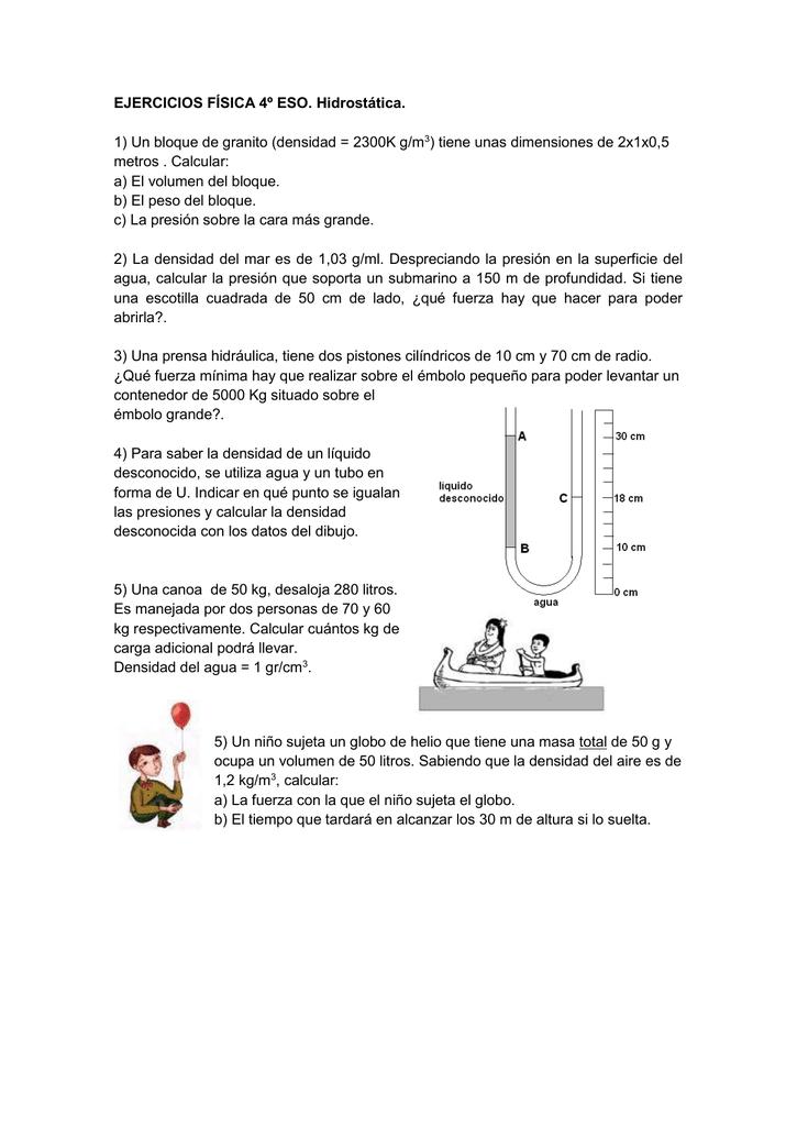 EJERCICIOS FÍSICA 4º ESO. Hidrostática. 1) Un bloque de granito