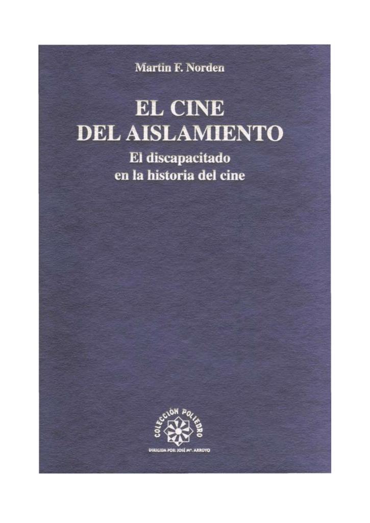 48b65f4fb0 EL CINE DEL AISLAMIENTO El discapacitado en la historia del cine Martín F.  Norden EL CINE DEL AISLAMIENTO El discapacitado en la historia del cine  Prólogo ...