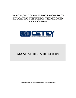 MANUAL DE INDUCCION INSTITUTO COLOMBIANO DE CREDITO EDUCATIVO Y ESTUDIOS TECNICOS EN