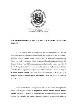 El 13 de julio de 2009, se recibió en la... Penal  el  expediente  contentivo  del ... MAGISTRADO  PONENTE  DOCTOR  HÉCTOR  MANUEL ...