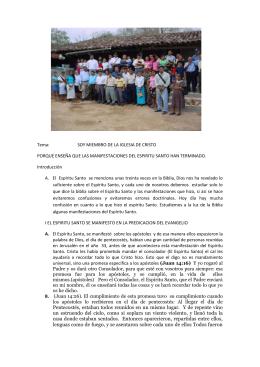 Tema:          ... PORQUE ENSEÑA QUE LAS MANIFESTACIONES DEL ESPIRITU SANTO HAN TERMINADO.