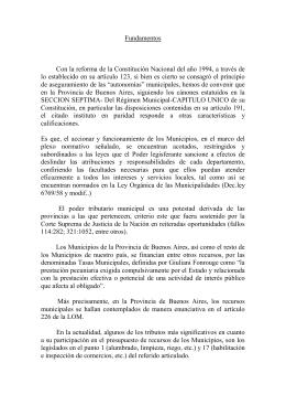Fundamentos  Con la reforma de la Constitución Nacional del año 1994,... lo establecido en su artículo 123, si bien es cierto...