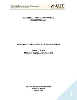 JUAN SEBASTIÁN OTÁLORA VARGAS UD18229SCH26062 AIU CURRICULUM DESING – PETROLEUM INDUSTRY