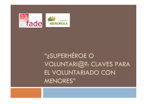 """¿SUPERHÉROE O VOLUNTARI@?: CLAVES PARA EL VOLUNTARIADO CON MENORES"""