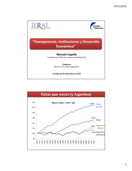 """""""Transparencia, Instituciones y Desarrollo Económico"""" Países que crecen (y Argentina) Marcelo Capello"""