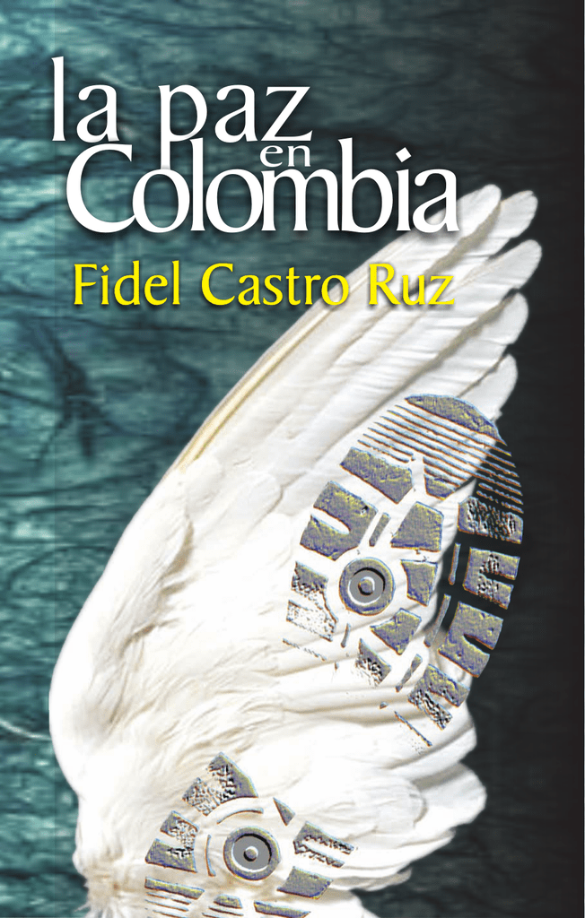 La paz en Colombia por Fidel Castro
