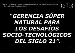 Gerencia Super Natural para los Desafios Socio-Tecnologicos del Siglo 21