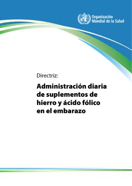 Directriz: Administración diaria de suplementos de hierro y ácido fólico en el embarazo