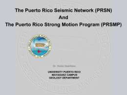 The Puerto Rico Seismic Network (PRSN) And Dr. Victor Huérfano