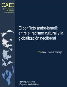 CAEI El conflicto árabe-israelí: entre el racismo cultural y la globalización neoliberal