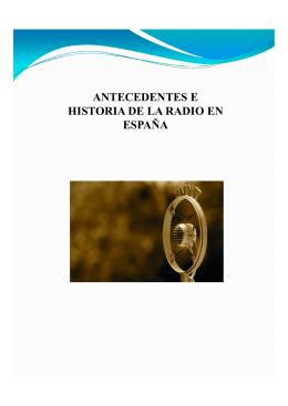 ANTECEDENTES E HISTORIA DE LA RADIO EN ESPAÑA