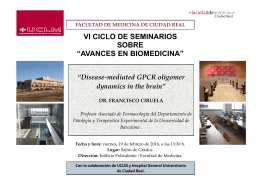 "VI CICLO DE SEMINARIOS ""AVANCES EN BIOMEDICINA"" - Disease-mediated GPCR oligomer dynamics in the brain por el Dr. Francisco Ciruela"