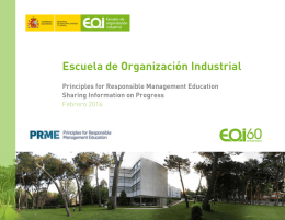 Escuela de Organización Industrial Principles for Responsible Management Education Febrero 2016