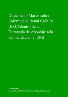 Documento Marco sobre Enfermedad Renal Crónica (ERC) dentro de la Estrategia de Abordaje a la Cronicidad en el SNS