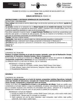 PRUEBAS DE ACCESO A LA UNIVERSIDAD PARA ALUMNOS DE BACHILLERATO... ESTRUCTURA Y OPCIONALIDAD: Junio 2013