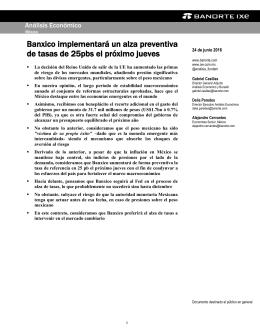 06/24/2016 MEXICO: Banxico implementará un alza preventiva de tasas de 25pbs el próximo jueves.