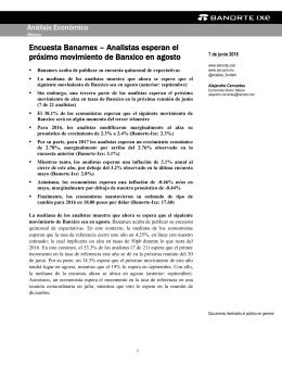 06/07/2016 MEXICO: Encuesta Banamex – Analistas esperan el próximo movimiento de Banxico en agosto.