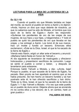 LECTURAS PARA LA MISA DE LA DEFENSA DE LA VIDA  Ex 32,1-10