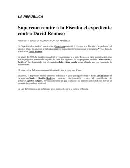 Supercom remite a la Fiscalía el expediente contra David Reinoso LA REPÚBLICA