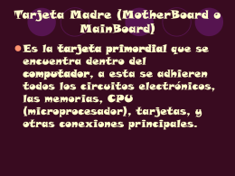 Tarjeta Madre (MotherBoard o MainBoard).ppt