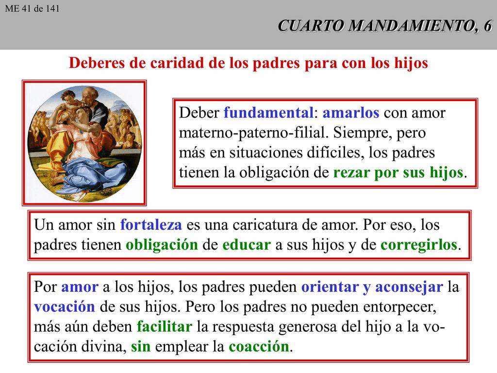 CUARTO MANDAMIENTO, 6 Deber :