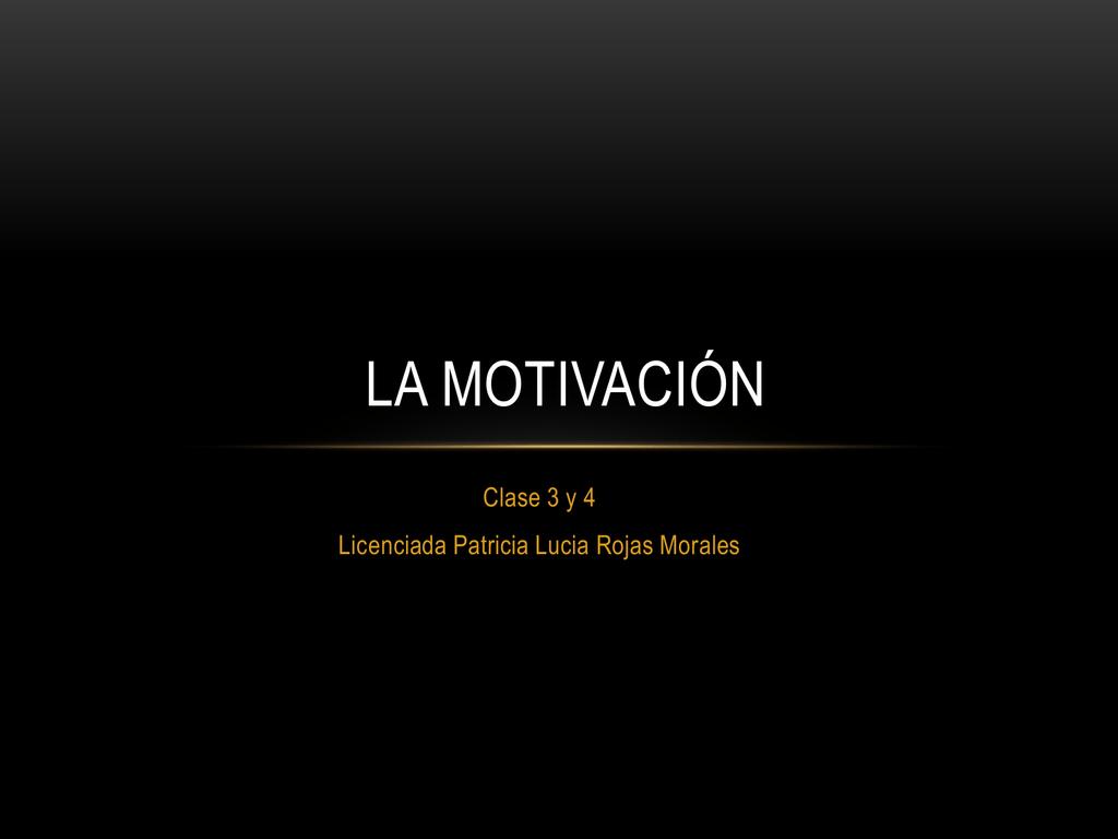 La Motivación Pptx Clase 3 Y 4 Teorias Motivacionales