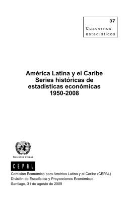 América Latina y el Caribe Series históricas de estadísticas económicas 1950-2008