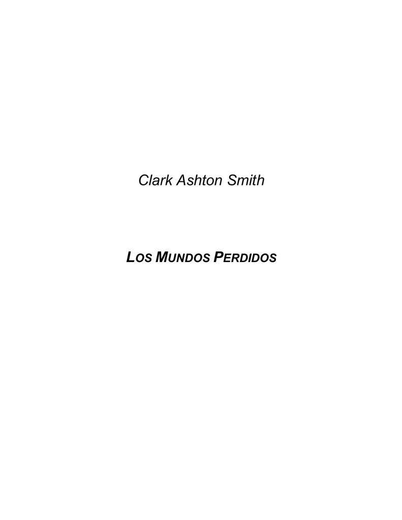 Clark Ashton Smith - Los mundos perdidos