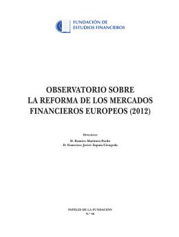 Observatorio sobre la Reforma de los Mercados Financieros Europeos (2012) (Documento Completo)