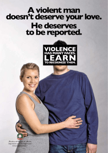 A violent man doesn`t deserve your love. He deserves to be reported.