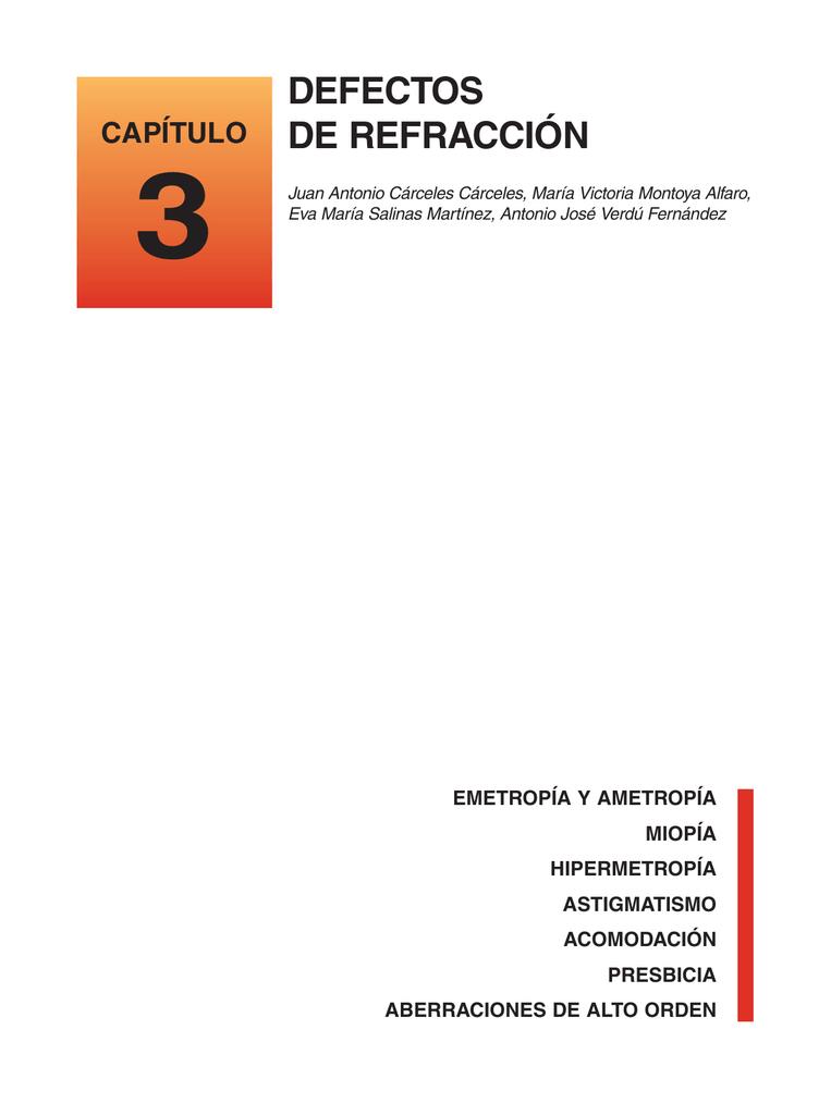 6e2d19a17e CAPÍTULO 3 DEFECTOS DE REFRACCIÓN Juan Antonio Cárceles Cárceles, María  Victoria Montoya Alfaro, Eva María Salinas Martínez, Antonio José Verdú  Fernández ...